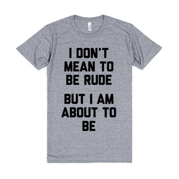 Mean To Be Rude