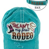 This Ain't My First Rodeo Baseball Cap