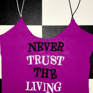 SWEET LORD O'MIGHTY! NEVER TRUST THE LIVING SKINNY TANK