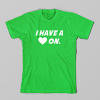 I Have A Heart On T Shirt, Funny Shirt, Funny TShirt, Funny T-Shirt, Funny T Shirt, Heart On TShirt, Geeky T Shirt, Mens, Womens, Plus Size