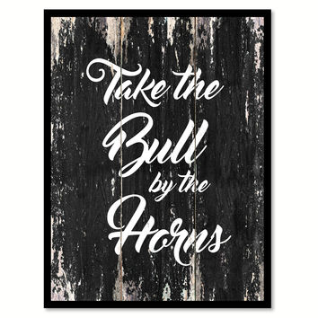 Take the bull by the horns Motivational Quote Saying Canvas Print with Picture Frame Home Decor Wall Art