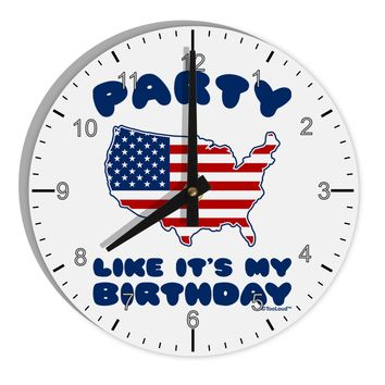 "Party Like It's My Birthday - 4th of July 8"" Round Wall Clock with Numbers"