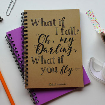 Script Font- What if I fall, oh my Darling what if you fly?  - 5 x 7 journal