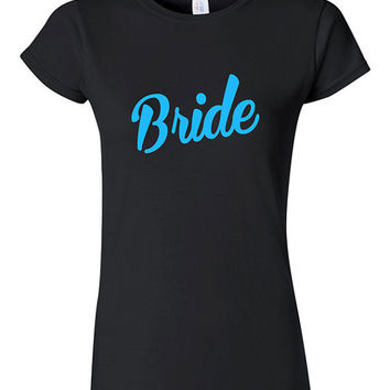 Bride Bachelorette Party T-shirt Tshirt Tee Shirt Gift Christmas Shower Wedding Bridesmaid Maid of Honor Wed Funny Cool Cute Big Day Engaged