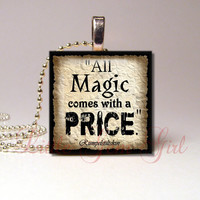 All Magic Comes with A Price Necklace Pendant - Rumpelstiltskin Quote Once Upon A time Jewelry 1 inch Wood Tile Fairytale Fairy Tale Jewelry