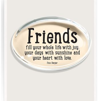 Friends Fill Your Whole Life With Joy Crystal Oval Paperweight