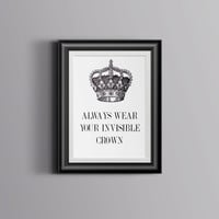 Always Wear Your Invisible Crown Quote, Wall Decor, Dorm Decor, Typographic Print, Apartment Decor, Home Decor, Girls Room Decor