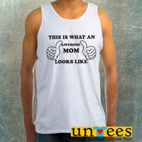 This is What An Awesome Mom Looks Like Clothing Tank Top For Mens