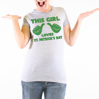 This Girl Loves St. Patricks Day T Shirt | St Patty's Day Drunk T-Shirt | All Sizes Available - 327