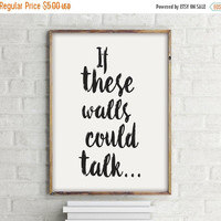 Printable Wisdom, Scandinavian Design Poster, Printable Word Art, If These Walls Could Talk, Scandinavian Print, Typographic Poster, Nordic