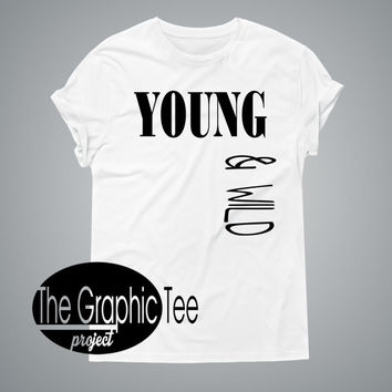 Young and wild woman tshirts, woman tees, woman graphic shirts, BLACK/WHITE tshirt