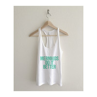 Mermaids do it Better Teal Typography Womens Racerback Tank Top