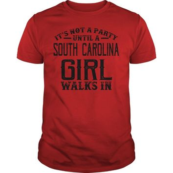 It's not party until a South carolina girl walks in shirt Guys Tee