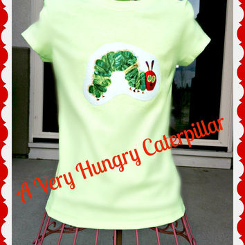 Hungry Caterpillar Shirt girls or boys 2T 3t 4T 5/6 6X 7/8 10/12