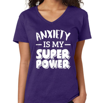Anxiety Is My Super Power V-Neck Tee