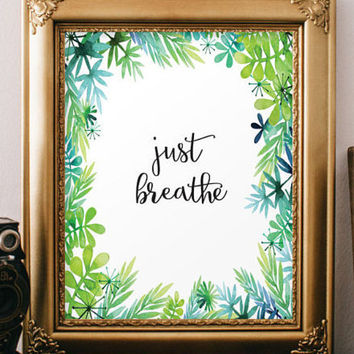 Words of wisdom Just breath inspirational quote wall art print Yoga print decor typographic print home decor instant download digital BD-273