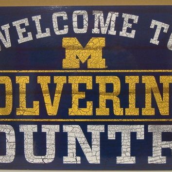 "MICHIGAN WOLVERINES WELCOME TO WOLVERINES COUNTRY WOOD SIGN 13""X24'' WINCRAFT"