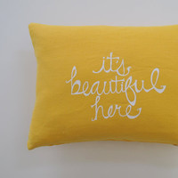 Decorative Pillow Cover Cushion Cover It's Beautiful Here in White on Mustard Yellow Linen  - 12 x 16 inches