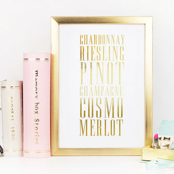 Gold Foil Wine Print, Chardonnay, Pinot, Cosmo, Merlot, Kitchen Poster, Wine Poster, Typography Poster, Gold Foil Decor, Kitchen Wall Art,