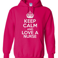 Keep Calm & Love A NURSE Great Hoodie for Nursing Students Husbands Wives Nurse Comfy Hooded Sweatshirt Unisex Style All Sizes And Colors