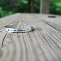 I Am the Danger Cuff Bracelet -  Breaking Bad - Silver - Hand Stamped - Pop Culture - TV - For Him - Unisex - Under 20 - For Him - For Her