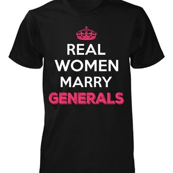 Real Women Marry Generals. Cool Gift - Unisex Tshirt