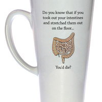 If You Took Out Your Intestines Coffee or Tea Mug, Latte Size