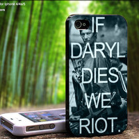 If Daryl Dies We Riot Design For iPhone 5 / 4 / 4S - Samsung Galaxy S3 / S4 ( Black / White case )