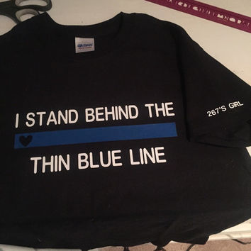 I stand behind the thin blue line