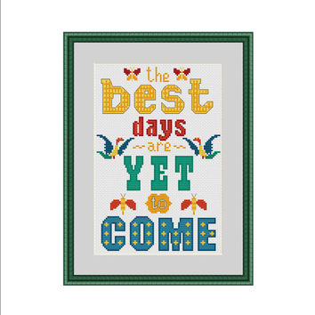 Subversive cross stitch, Cross stitch quote, Quote cross stitch, Inspirational quote, Cross stitch sampler, The best is yet to come, PDF