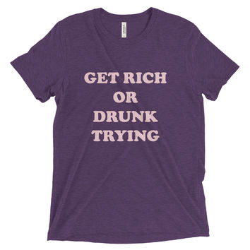 Get Rich or Drunk...Short sleeve t-shirt | The Inked Elephant