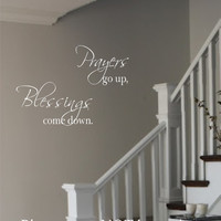Vinyl Wall Decal- Prayers go up Blessings come down- Vinyl Wall Decal Lettering