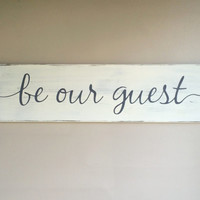 "Be our guest, rustic wood sign, guest room sign, rustic wall decor, 28"" x 7.25"""