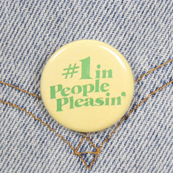 Number One In People Pleasin' 1.25 Inch Pin Back Button Badge