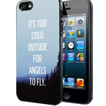 It'S Too Cold Outside For Angels To Fly Samsung Galaxy S3 S4 S5 Note 3 , iPhone 4 5 5c 6 Plus , iPod 4 5 case