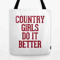 Country Girls Do it Better Tote Bag by RexLambo