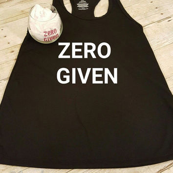 Zero Given funny tank with OR without cuss word with stemless wine glass.