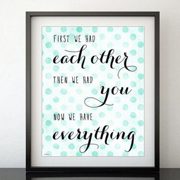 "Nursery printable "" first we had each other "" baby print, nursery decor in mint polka dot pattern, wall art decor, typography print -pp139"
