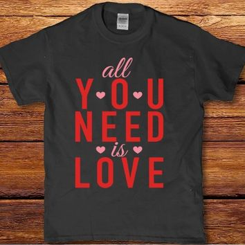 All you need is love Valentine's day holiday Women's ladies t-shirt