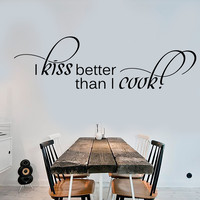 Cool Wall Stickers Vinyl Decal Kitchen Quote Housewife Kiss Better Than I Cook Unique Gift (ig1393)
