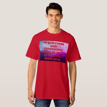 Bible verse from Isaiah 30:15. T-Shirt