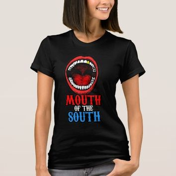 Mouth of The South T-Shirt