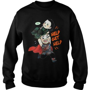 Help get help Thor and Loki best selling shirt Sweatshirt Unisex