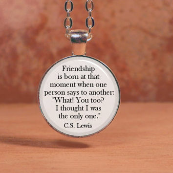 C.S. Lewis Friendship Best Friend True Friend Pendant Necklace Gift Inspiration Jewelry