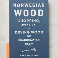 Norwegian Wood: Chopping, Stacking, And Drying Wood The Scandinavian Way by Anthropologie in Dark Blue Size: One Size Books