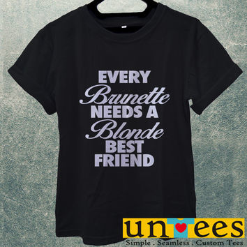 Low Price Men's Adult T-Shirt - Every Brunette Needs A Blonde Best Friend design