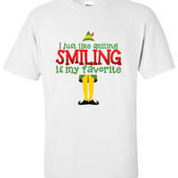 I Just Like Smiling Smiling is my Favorite t-shirt  Elf T-shirt Christmas Party shirt tee Funny t-shirt DT-648