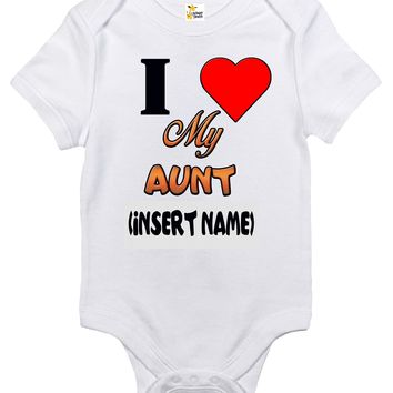 Baby Bodysuit - Custom Personalized I Love My Aunt