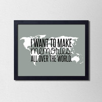 Wanderlust Inspired Poster. Travel Poster. I want to make memories all over the world. Travel Quote. Typography Poster. Gray and Black.
