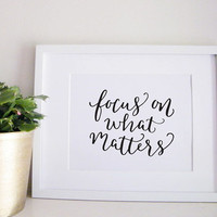Focus on What Matters Calligraphy Art Print